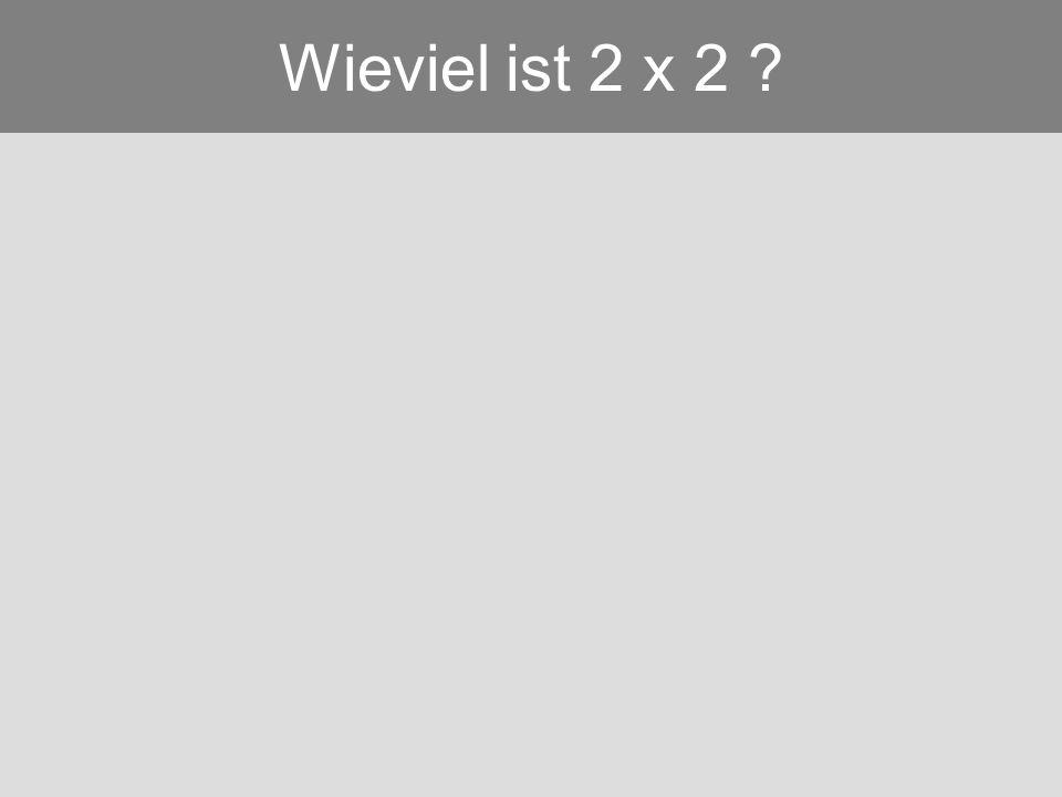 Wieviel ist 2 x 2