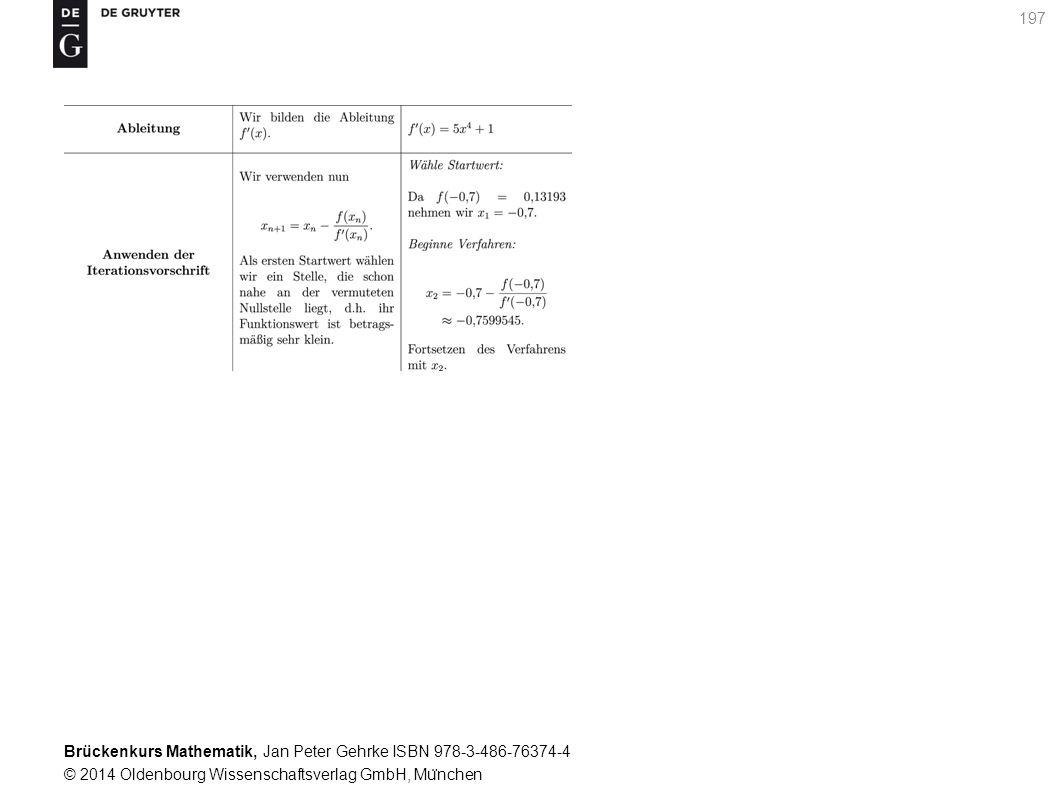 Brückenkurs Mathematik, Jan Peter Gehrke ISBN 978-3-486-76374-4 © 2014 Oldenbourg Wissenschaftsverlag GmbH, Mu ̈ nchen 197