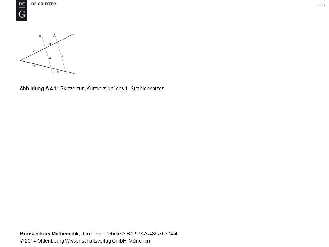 "Brückenkurs Mathematik, Jan Peter Gehrke ISBN 978-3-486-76374-4 © 2014 Oldenbourg Wissenschaftsverlag GmbH, Mu ̈ nchen 206 Abbildung A.4.1: Skizze zur ""Kurzversion des 1."