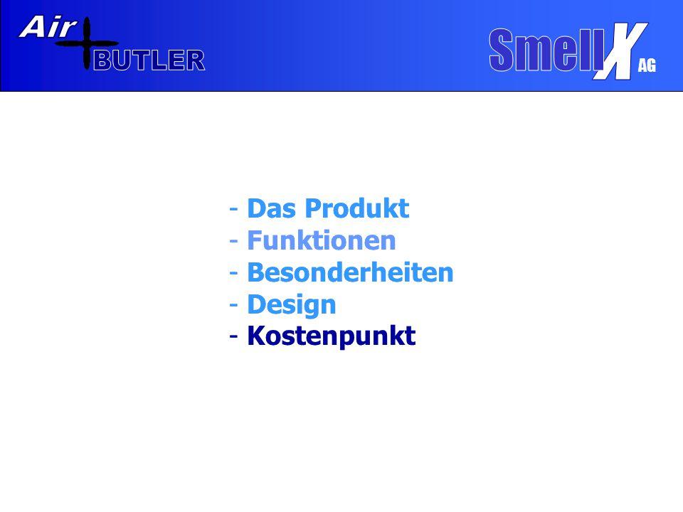 AG - Das Produkt - Funktionen - Besonderheiten - Design - Kostenpunkt - Das Produkt - Funktionen - Besonderheiten - Design - Kostenpunkt