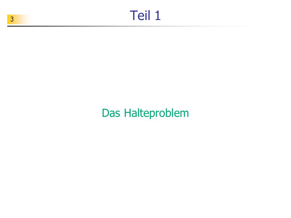 114 Berechnung der Haltefunktion T gewinnen wir mit Hilfe von T h, indem wir zunächst das zu verarbeitende Wort duplizieren, anschließend die dargestellte Zahl (i, i) von T h verarbeiten lassen und abschließend den Übergang zum Stop-Zustand etwas abändern.