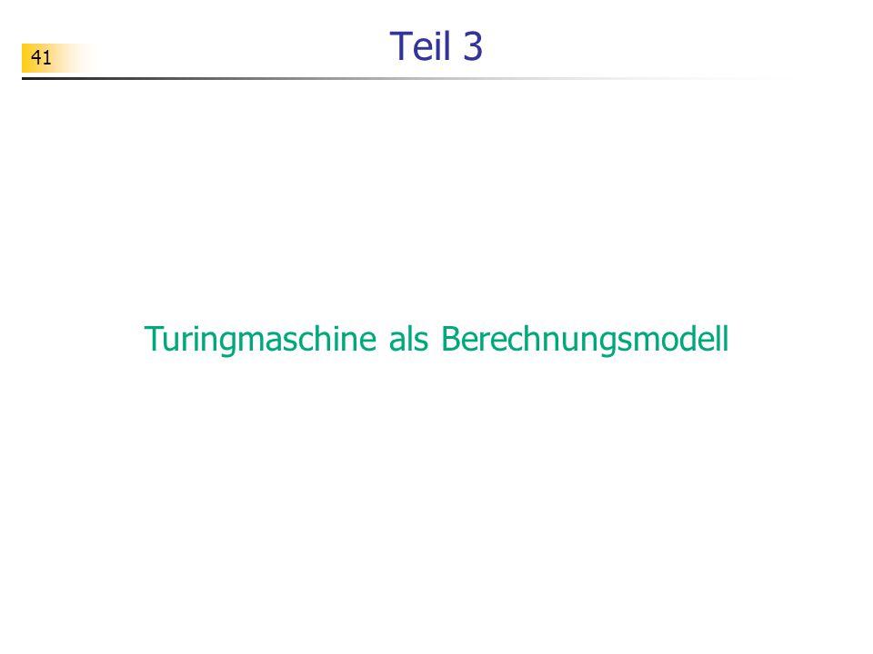 41 Teil 3 Turingmaschine als Berechnungsmodell