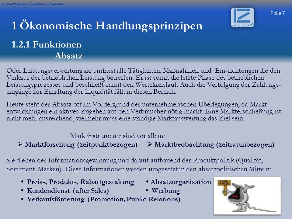 Folie 7 © Skript IHK Augsburg in Überarbeitung Christian Zerle Oder Leistungsverwertung sie umfasst alle Tätigkeiten, Maßnahmen und Ein-richtungen die