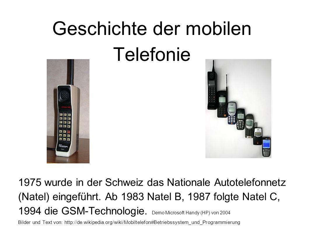 Geschichte der mobilen Telefonie 1975 wurde in der Schweiz das Nationale Autotelefonnetz (Natel) eingeführt.
