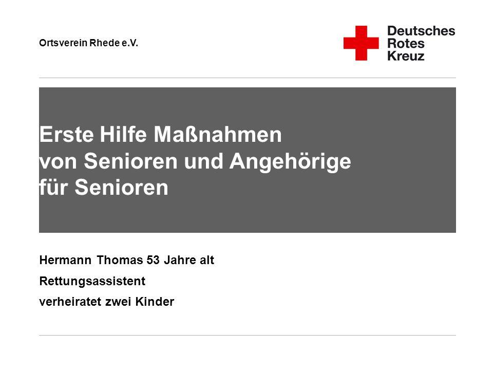 Ortsverein Rhede e.V. Erste Hilfe Maßnahmen von Senioren und Angehörige für Senioren Hermann Thomas 53 Jahre alt Rettungsassistent verheiratet zwei Ki