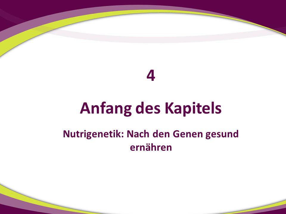 Anfang des Kapitels Nutrigenetik: Nach den Genen gesund ernähren 4