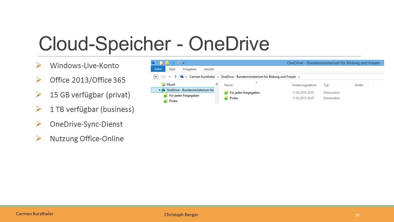 Carmen Kurzthaler Christoph Berger Cloud-Speicher - OneDrive  Windows-Live-Konto  Office 2013/Office 365  15 GB verfügbar (privat)  1 TB verfügbar