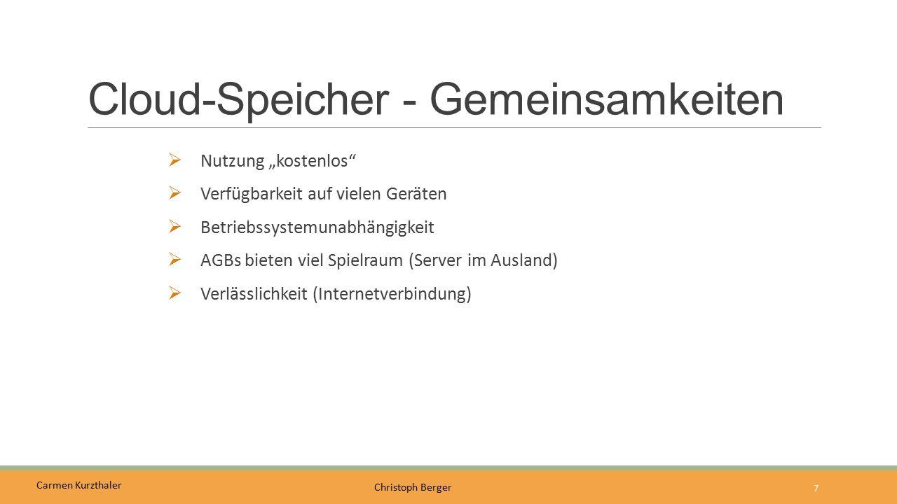 """Carmen Kurzthaler Christoph Berger Cloud-Speicher - Gemeinsamkeiten  Nutzung """"kostenlos""""  Verfügbarkeit auf vielen Geräten  Betriebssystemunabhängi"""