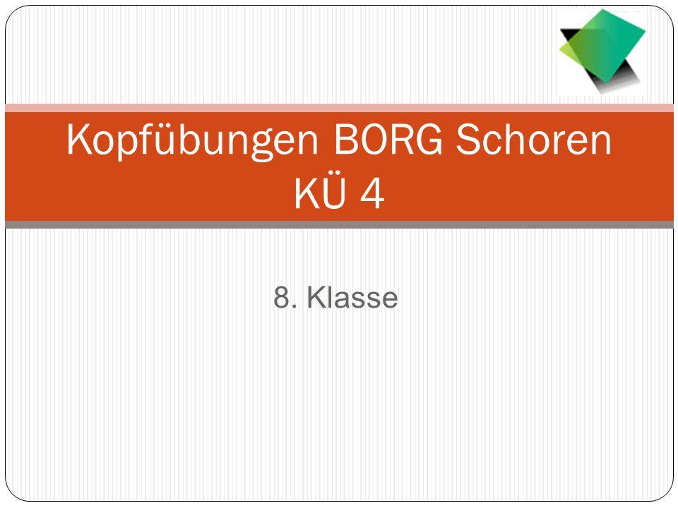 KÜ 4 BORG Dornbirn Schoren 8b2014/2015 LÖSUNGEN