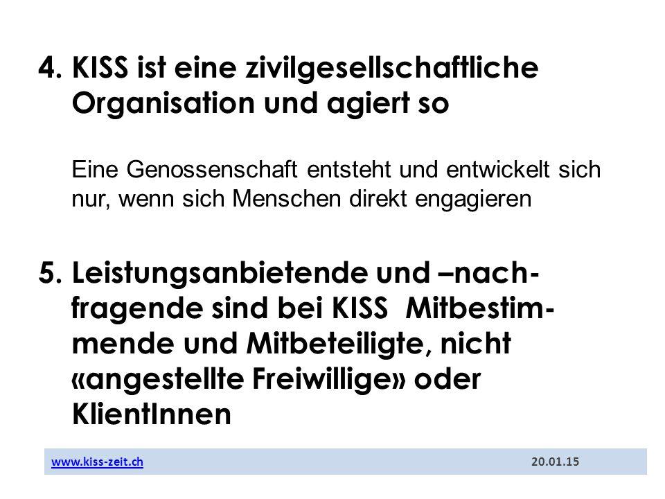 4. KISS ist eine zivilgesellschaftliche Organisation und agiert so Eine Genossenschaft entsteht und entwickelt sich nur, wenn sich Menschen direkt eng