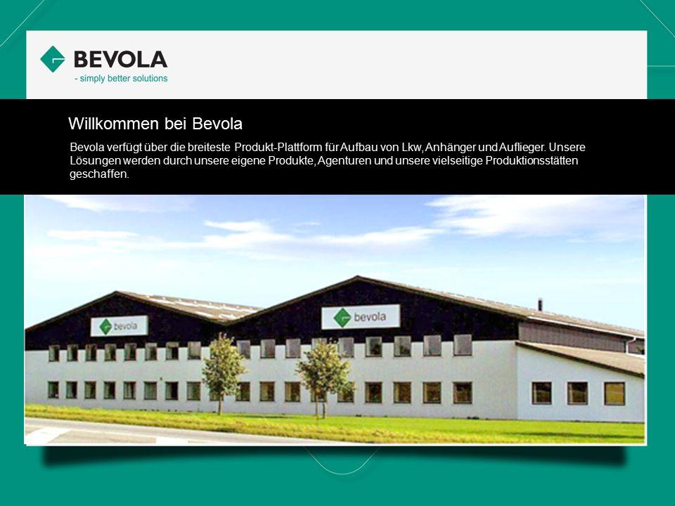 Willkommen bei Bevola Bevola verfügt über die breiteste Produkt-Plattform für Aufbau von Lkw, Anhänger und Auflieger.