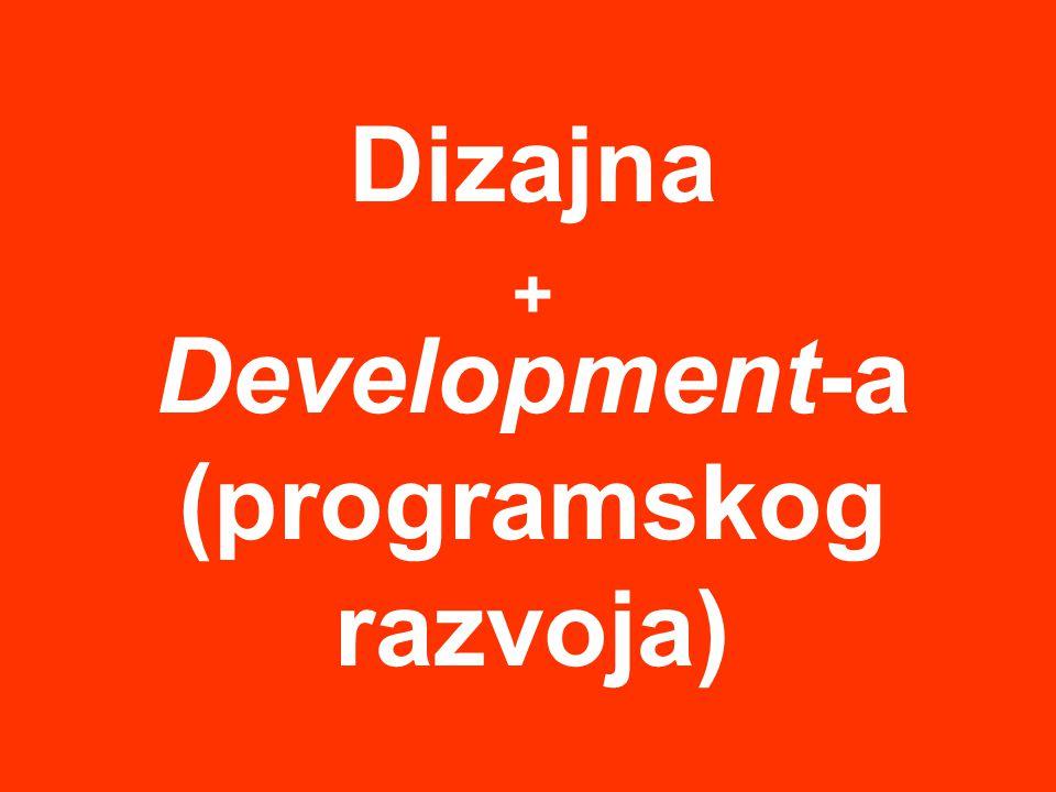 Dizajna + Development-a (programskog razvoja)