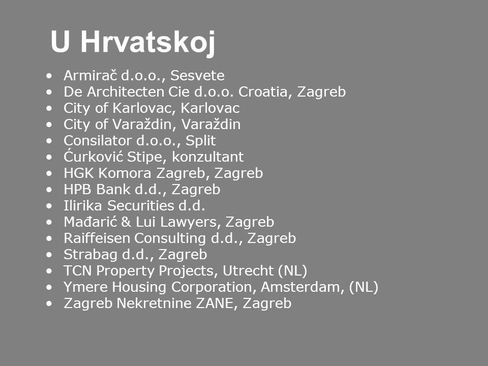 U Hrvatskoj Armirač d.o.o., Sesvete De Architecten Cie d.o.o. Croatia, Zagreb City of Karlovac, Karlovac City of Varaždin, Varaždin Consilator d.o.o.,