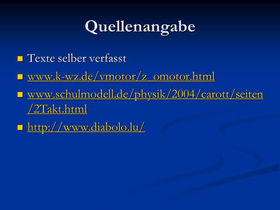 Quellenangabe Texte selber verfasst Texte selber verfasst www.k-wz.de/vmotor/z_omotor.html www.k-wz.de/vmotor/z_omotor.html www.k-wz.de/vmotor/z_omoto