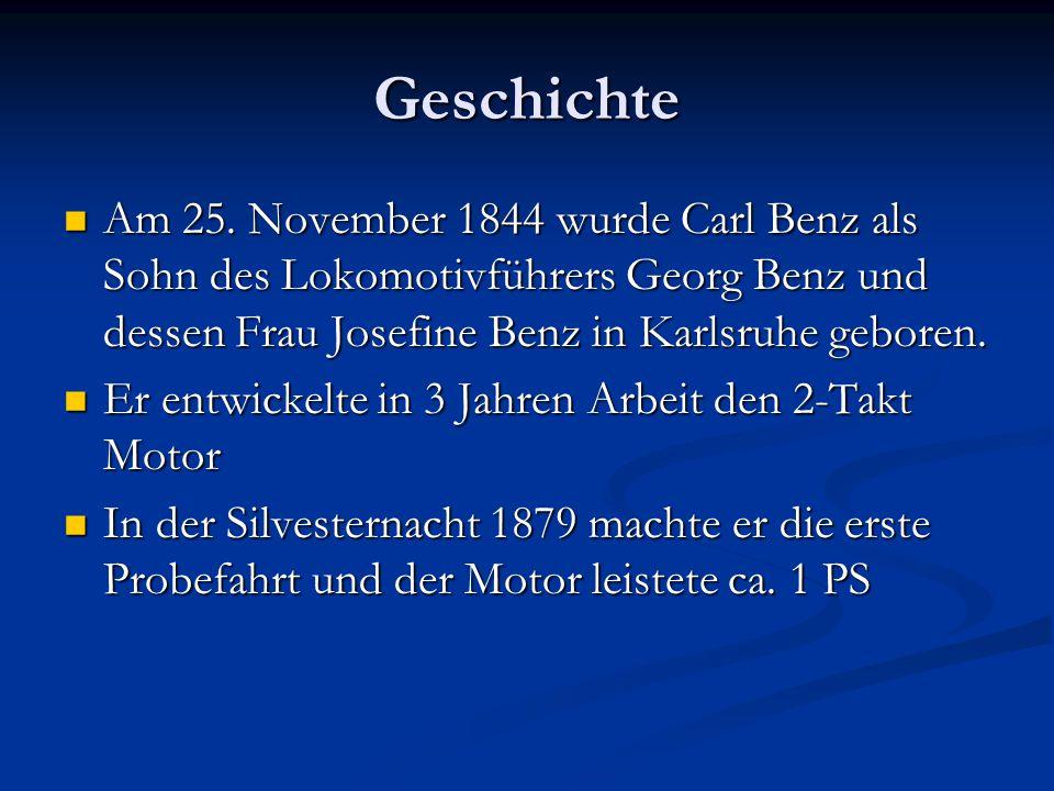 Geschichte Am 25. November 1844 wurde Carl Benz als Sohn des Lokomotivführers Georg Benz und dessen Frau Josefine Benz in Karlsruhe geboren. Am 25. No