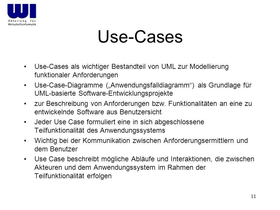 """11 Use-Cases Use-Cases als wichtiger Bestandteil von UML zur Modellierung funktionaler Anforderungen Use-Case-Diagramme (""""Anwendungsfalldiagramm ) als Grundlage für UML-basierte Software-Entwicklungsprojekte zur Beschreibung von Anforderungen bzw."""