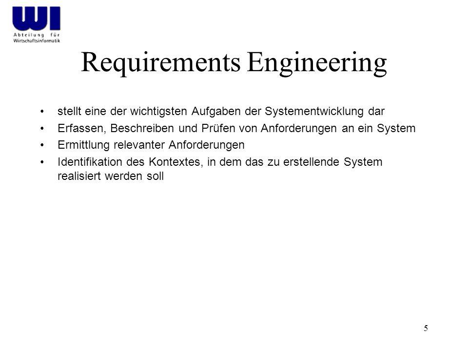 5 Requirements Engineering stellt eine der wichtigsten Aufgaben der Systementwicklung dar Erfassen, Beschreiben und Prüfen von Anforderungen an ein System Ermittlung relevanter Anforderungen Identifikation des Kontextes, in dem das zu erstellende System realisiert werden soll