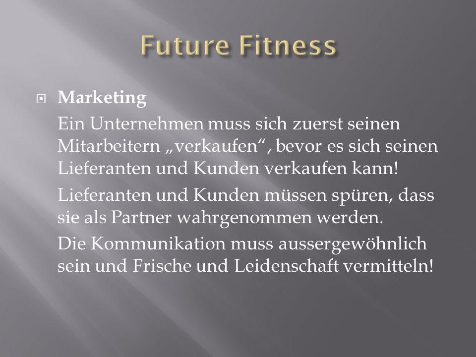""" Marketing Ein Unternehmen muss sich zuerst seinen Mitarbeitern """"verkaufen"""", bevor es sich seinen Lieferanten und Kunden verkaufen kann! Lieferanten"""
