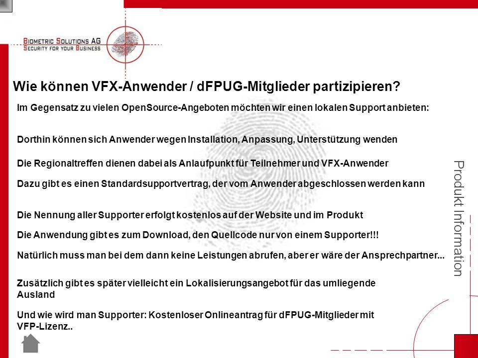 Produkt Information Wie können VFX-Anwender / dFPUG-Mitglieder partizipieren.
