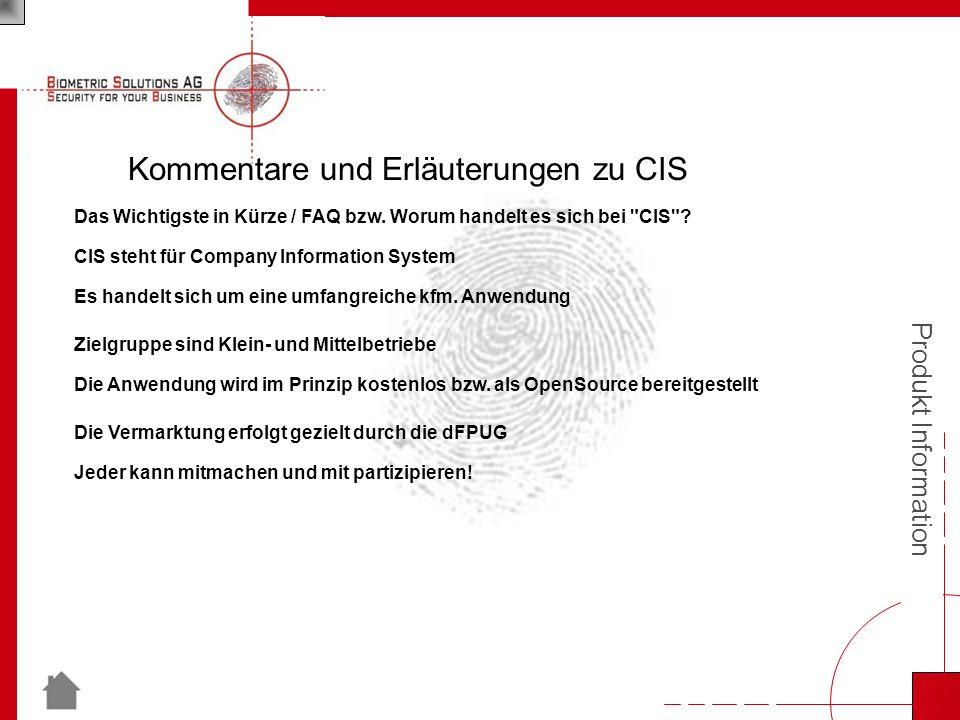 Produkt Information Kommentare und Erläuterungen zu CIS Das Wichtigste in Kürze / FAQ bzw.