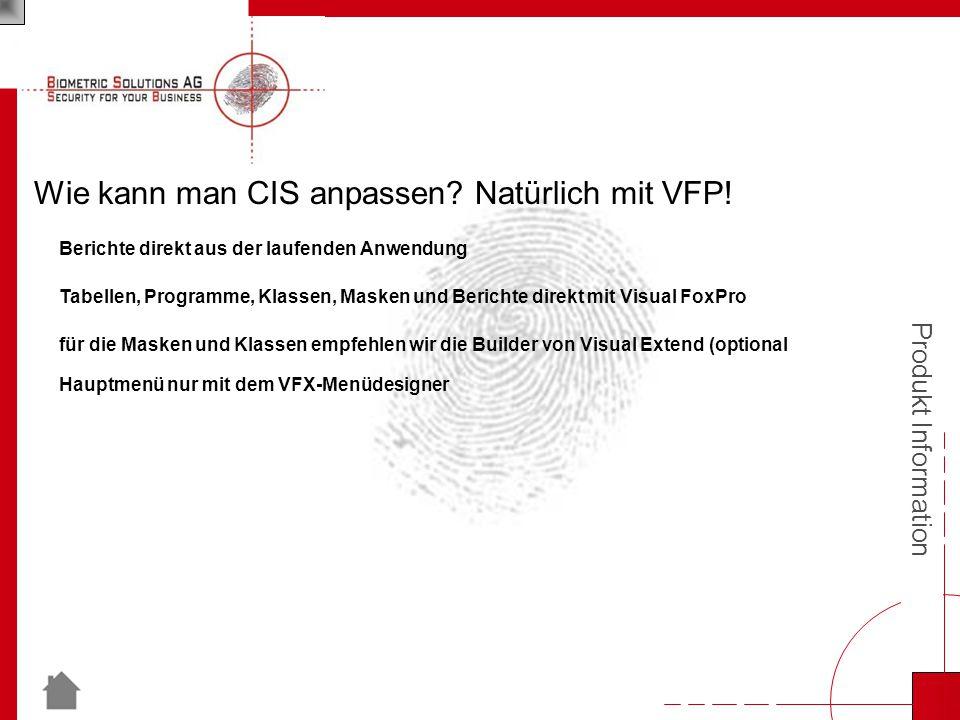 Produkt Information Wie kann man CIS anpassen. Natürlich mit VFP.