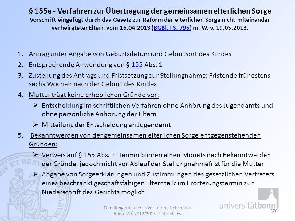 § 155a - Verfahren zur Übertragung der gemeinsamen elterlichen Sorge Vorschrift eingefügt durch das Gesetz zur Reform der elterlichen Sorge nicht miteinander verheirateter Eltern vom 16.04.2013 (BGBl.
