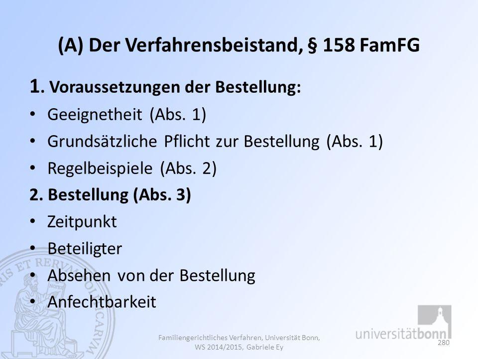 (A) Der Verfahrensbeistand, § 158 FamFG 1. Voraussetzungen der Bestellung: Geeignetheit (Abs. 1) Grundsätzliche Pflicht zur Bestellung (Abs. 1) Regelb