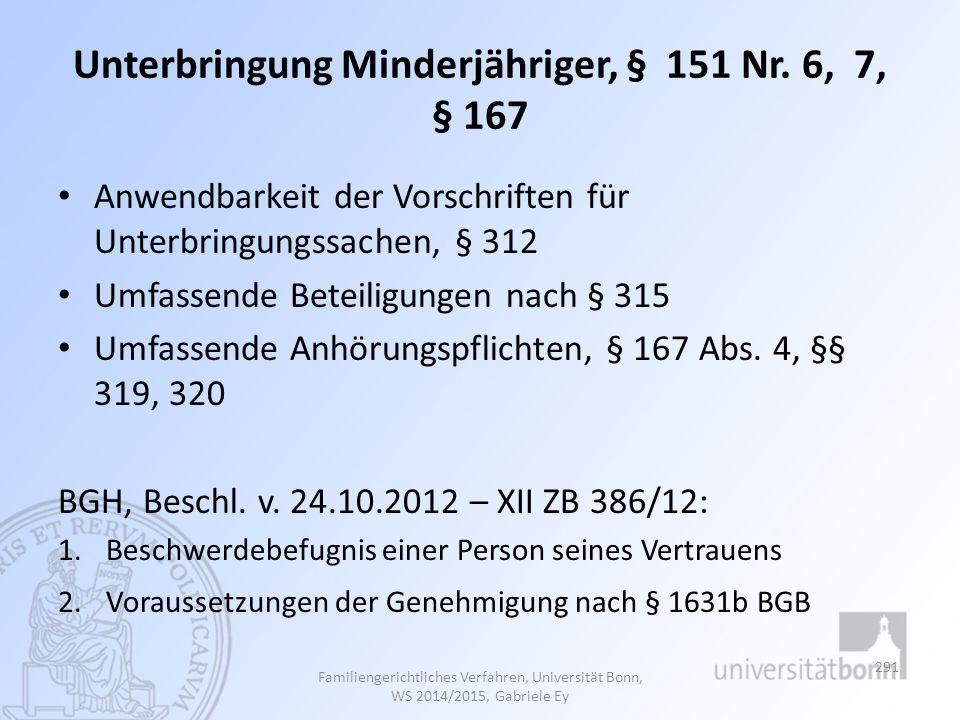 Unterbringung Minderjähriger, § 151 Nr. 6, 7, § 167 Anwendbarkeit der Vorschriften für Unterbringungssachen, § 312 Umfassende Beteiligungen nach § 315