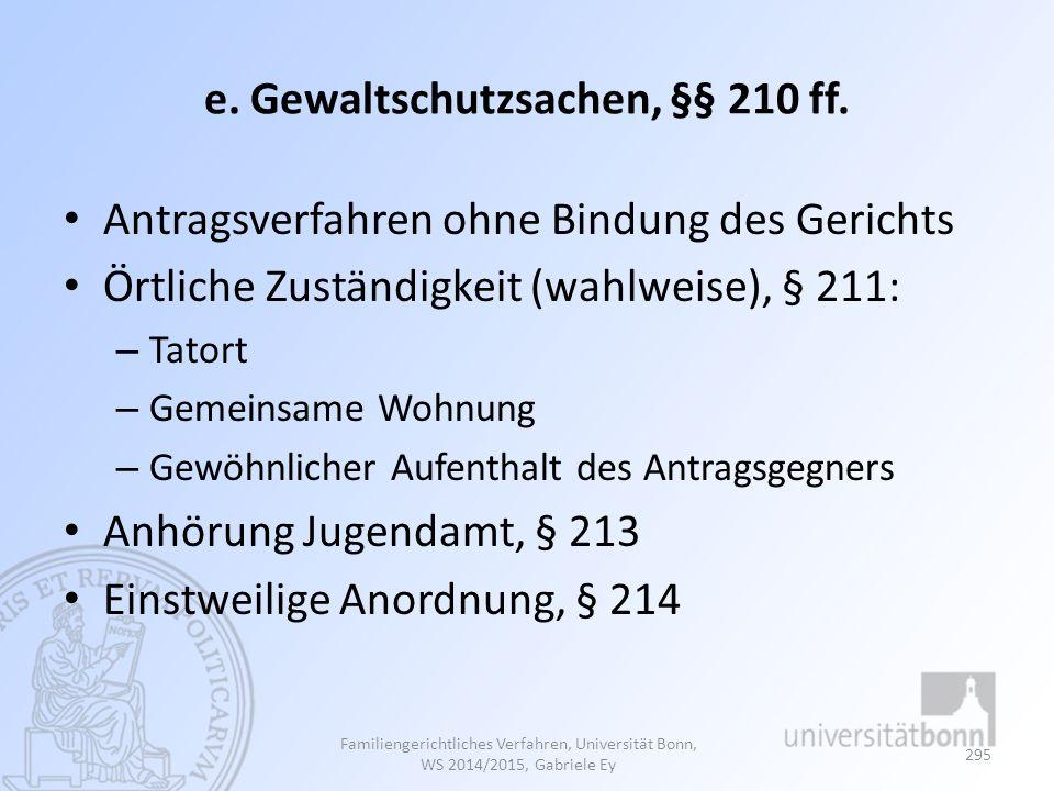 e.Gewaltschutzsachen, §§ 210 ff.