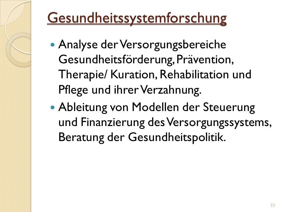 Gesundheitssystemforschung Analyse der Versorgungsbereiche Gesundheitsförderung, Prävention, Therapie/ Kuration, Rehabilitation und Pflege und ihrer V