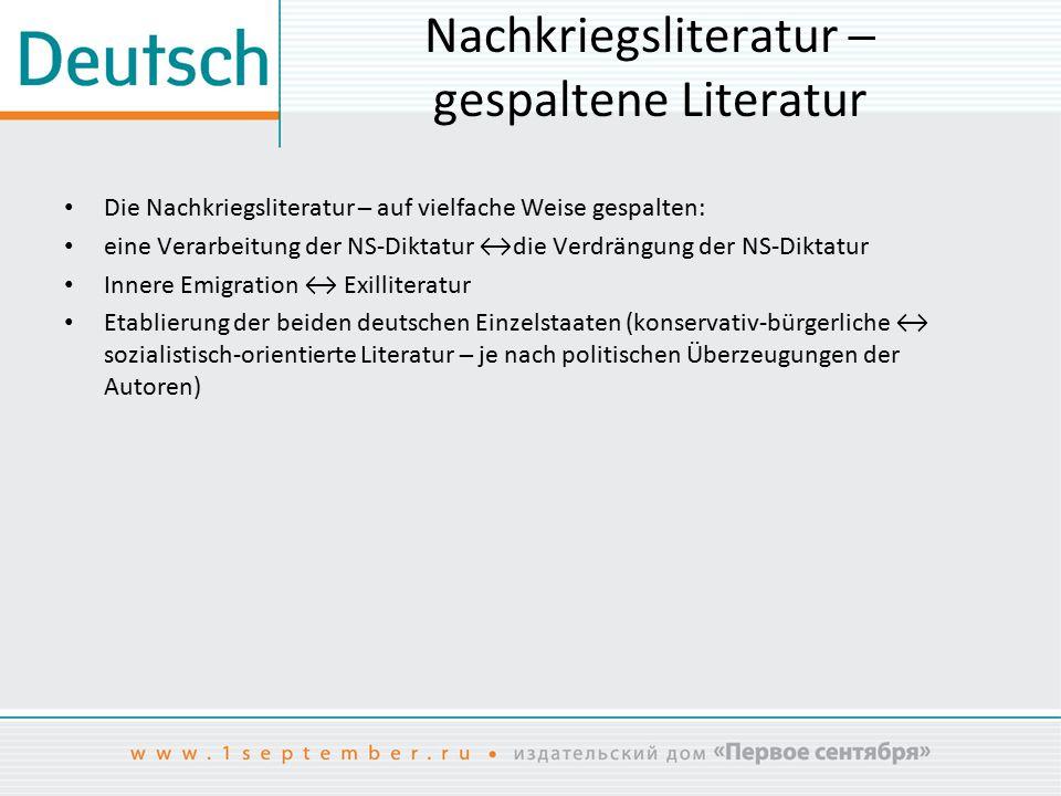 Nachkriegsliteratur ─ gespaltene Literatur Die Nachkriegsliteratur ̶̶ auf vielfache Weise gespalten: eine Verarbeitung der NS-Diktatur ↔die Verdrängun