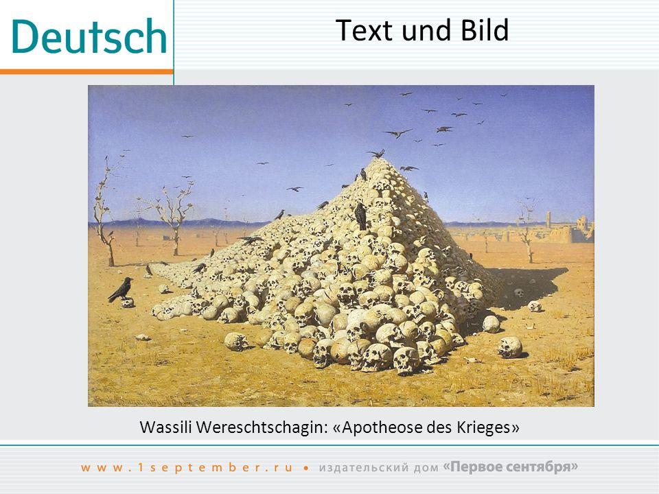 Text und Bild Wassili Wereschtschagin: «Apotheose des Krieges»