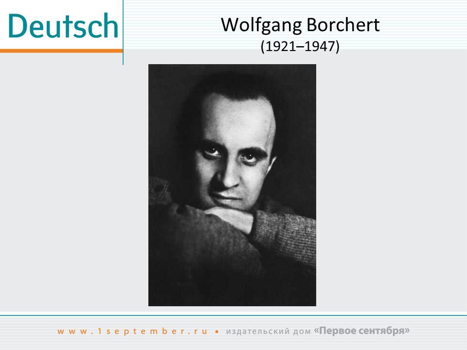 Wolfgang Borchert (1921–1947)