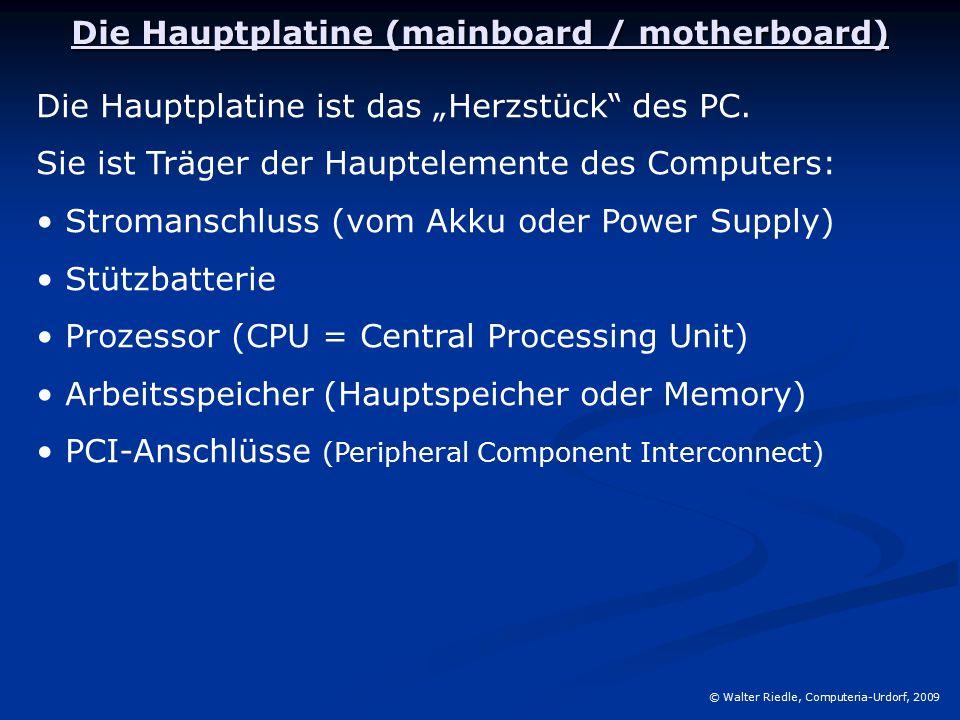 """Die Hauptplatine (mainboard / motherboard) © Walter Riedle, Computeria-Urdorf, 2009 Die Hauptplatine ist das """"Herzstück des PC."""