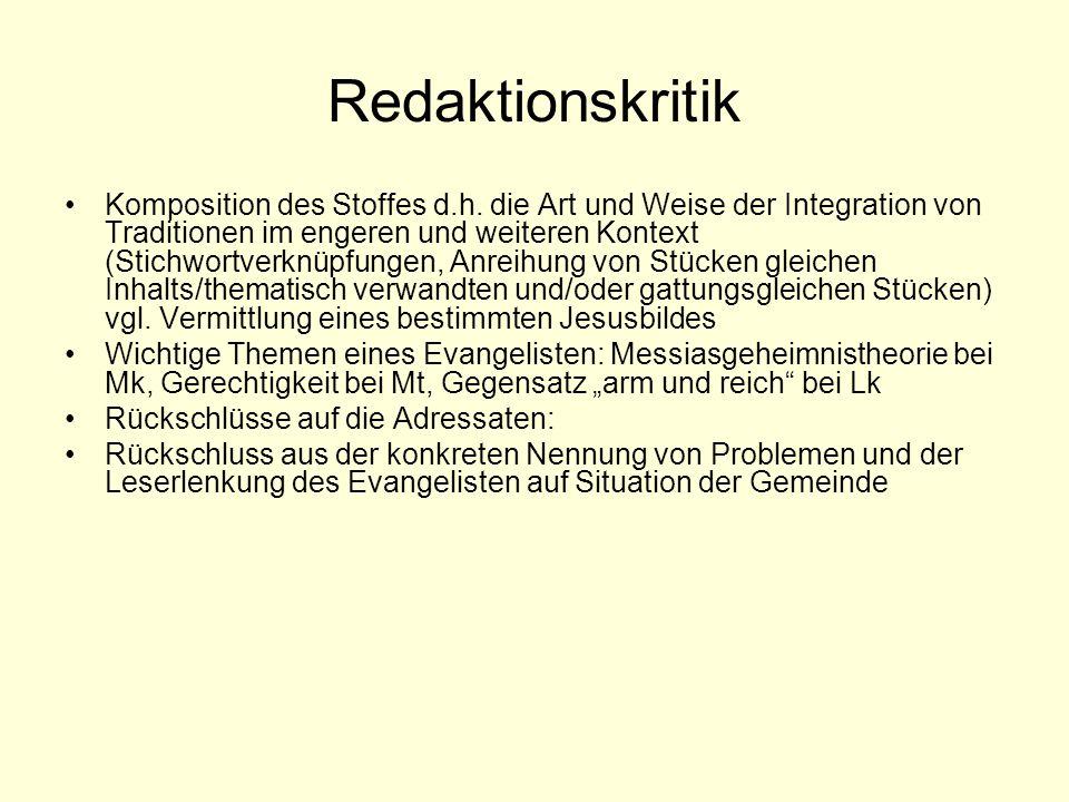 Redaktionskritik Komposition des Stoffes d.h.