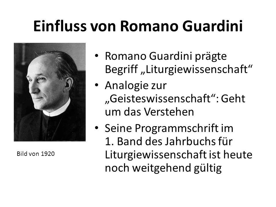 """Einfluss von Romano Guardini Romano Guardini prägte Begriff """"Liturgiewissenschaft"""" Analogie zur """"Geisteswissenschaft"""": Geht um das Verstehen Seine Pro"""