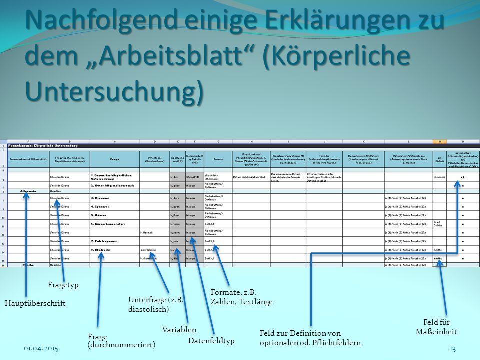 """Nachfolgend einige Erklärungen zu dem """"Arbeitsblatt"""" (Körperliche Untersuchung) Hauptüberschrift Frage Unterfrage (z.B. diastolisch) Formate, z.B. Zah"""