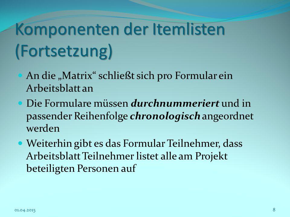 """Komponenten der Itemlisten (Fortsetzung) An die """"Matrix"""" schließt sich pro Formular ein Arbeitsblatt an Die Formulare müssen durchnummeriert und in pa"""