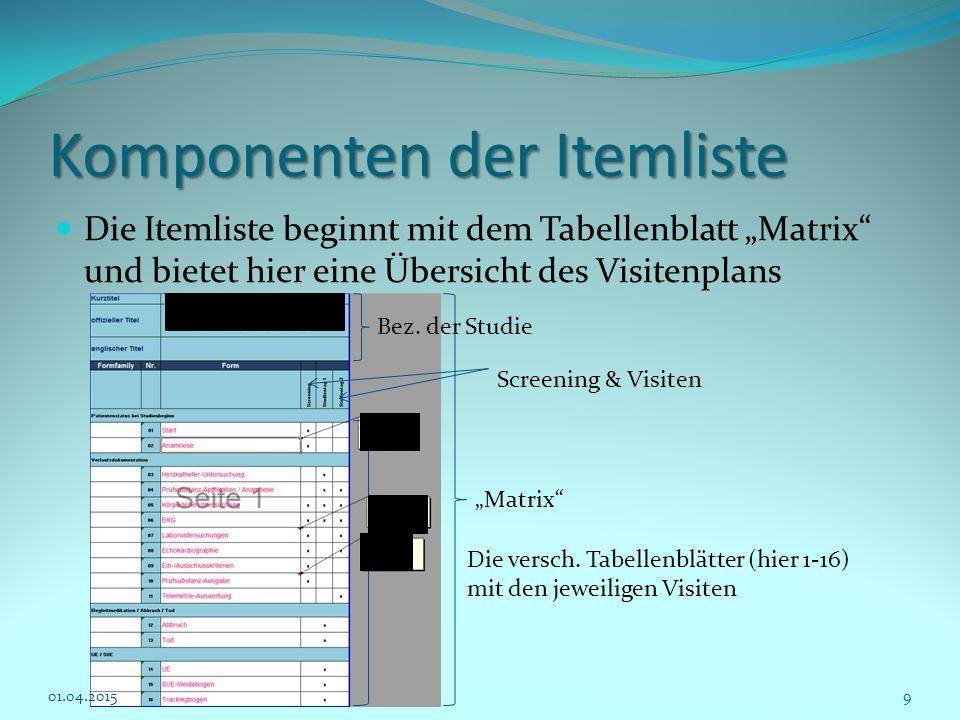"""Komponenten der Itemliste Die Itemliste beginnt mit dem Tabellenblatt """"Matrix"""" und bietet hier eine Übersicht des Visitenplans """"Matrix"""" Screening & Vi"""
