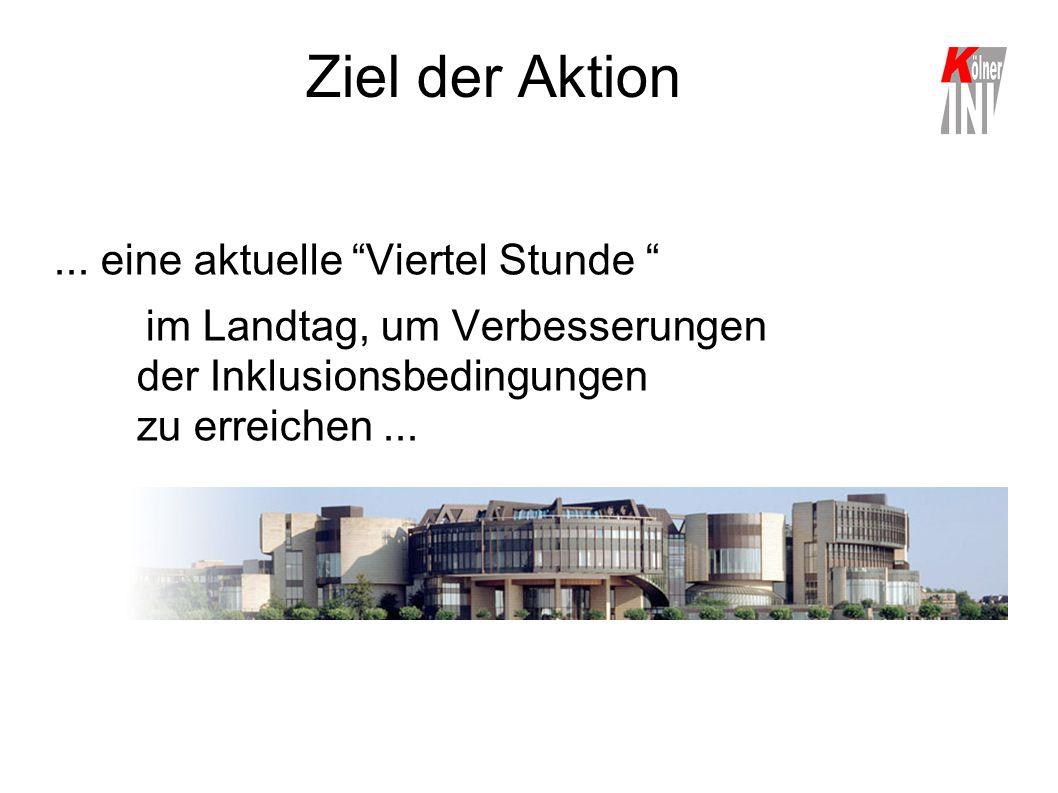 """Ziel der Aktion... eine aktuelle """"Viertel Stunde """" im Landtag, um Verbesserungen der Inklusionsbedingungen zu erreichen..."""