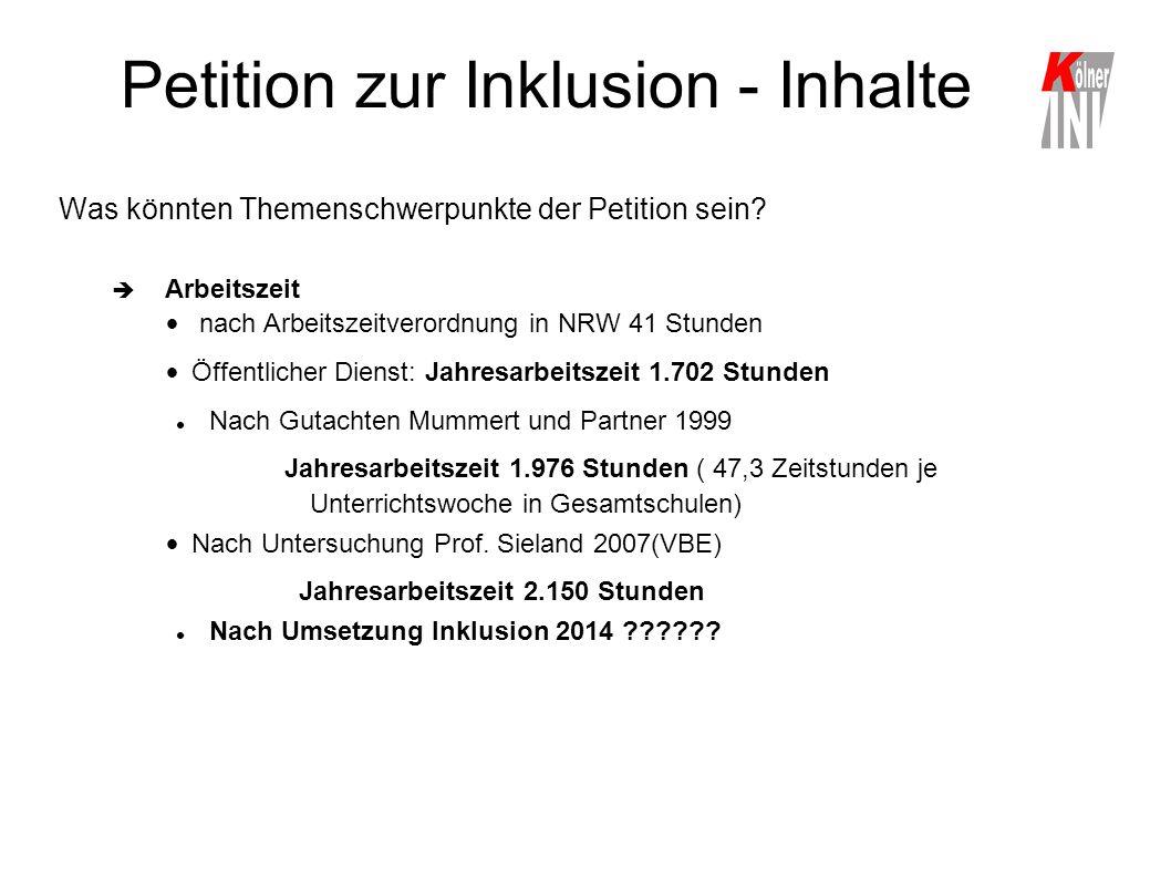 Petition zur Inklusion - Inhalte Was könnten Themenschwerpunkte der Petition sein?  Arbeitszeit nach Arbeitszeitverordnung in NRW 41 Stunden Öffentli