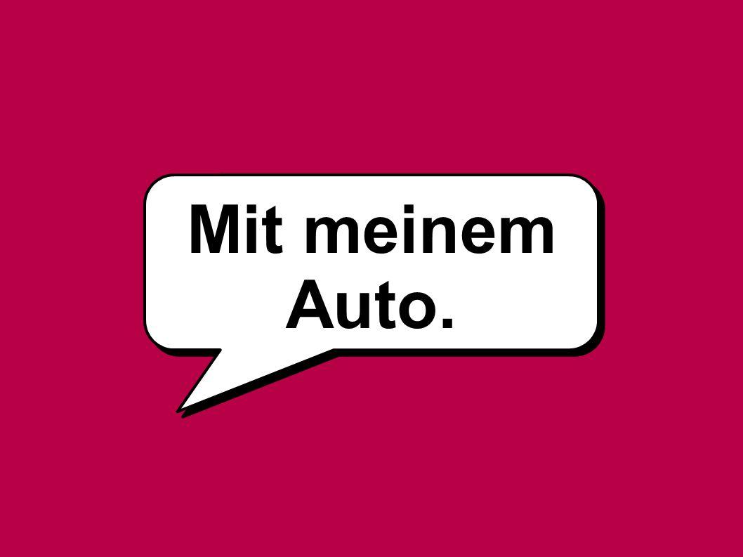 Mit meinem Auto.