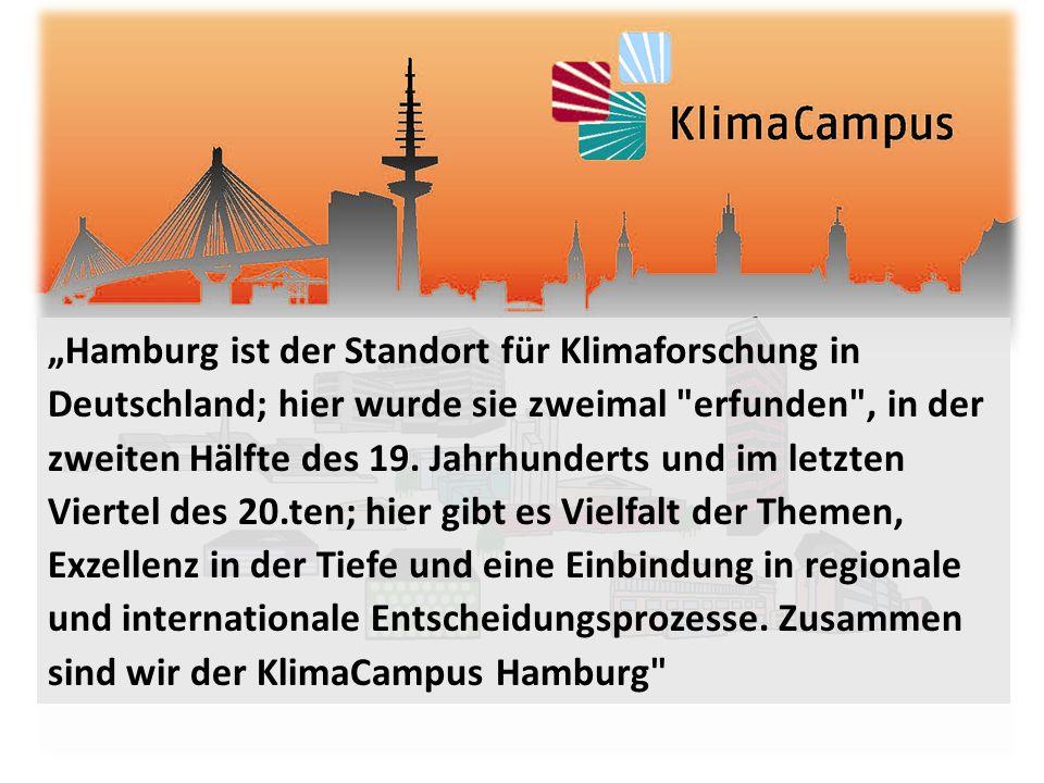 """""""Hamburg ist der Standort für Klimaforschung in Deutschland; hier wurde sie zweimal erfunden , in der zweiten Hälfte des 19."""
