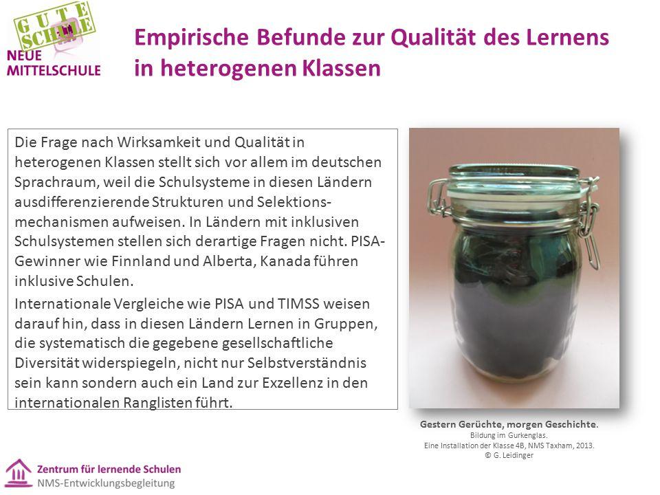 Empirische Befunde zur Qualität des Lernens in heterogenen Klassen Die Frage nach Wirksamkeit und Qualität in heterogenen Klassen stellt sich vor allem im deutschen Sprachraum, weil die Schulsysteme in diesen Ländern ausdifferenzierende Strukturen und Selektions- mechanismen aufweisen.
