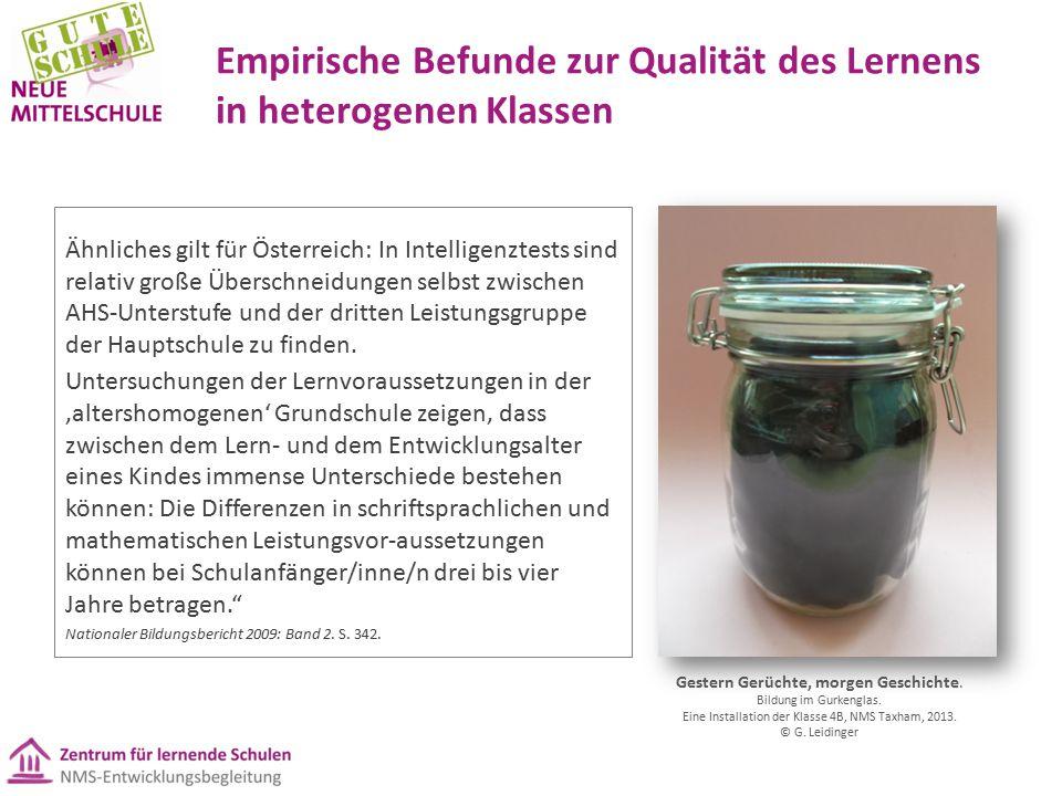 Empirische Befunde zur Qualität des Lernens in heterogenen Klassen Ähnliches gilt für Österreich: In Intelligenztests sind relativ große Überschneidungen selbst zwischen AHS-Unterstufe und der dritten Leistungsgruppe der Hauptschule zu finden.