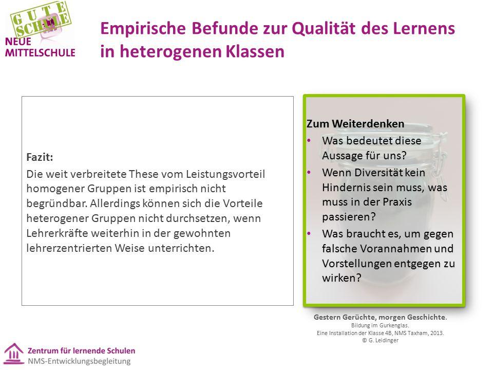Empirische Befunde zur Qualität des Lernens in heterogenen Klassen Fazit: Die weit verbreitete These vom Leistungsvorteil homogener Gruppen ist empirisch nicht begründbar.