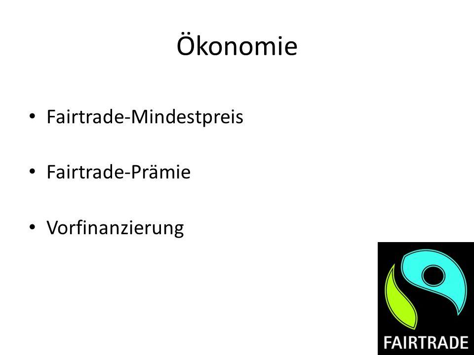 Ökonomie Fairtrade-Mindestpreis Fairtrade-Prämie Vorfinanzierung