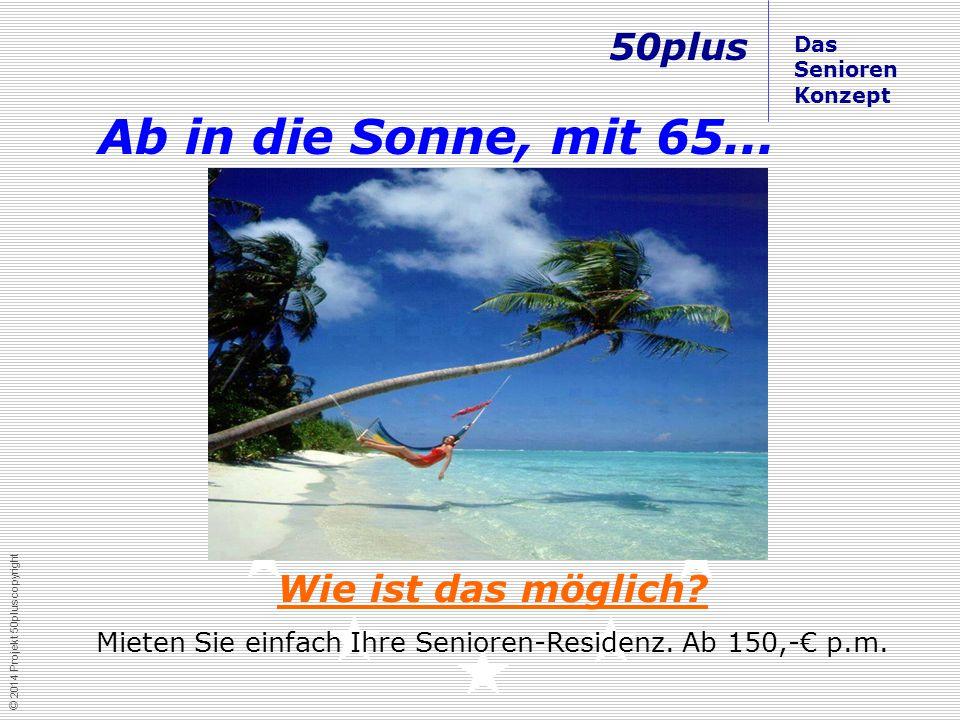 © 2014 Projekt 50plus copyright Wie ist das möglich.