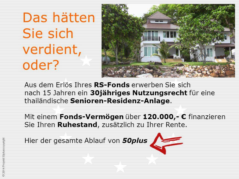 © 2014 Projekt 50plus copyright Das hätten Sie sich verdient, oder.