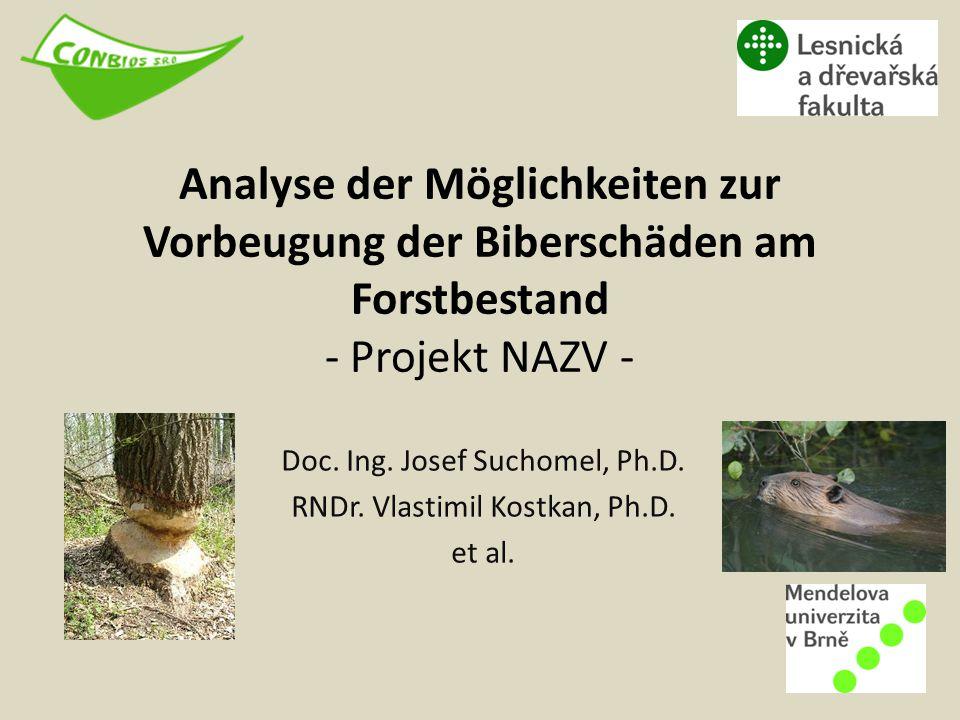 Analyse der Möglichkeiten zur Vorbeugung der Biberschäden am Forstbestand - Projekt NAZV - Doc. Ing. Josef Suchomel, Ph.D. RNDr. Vlastimil Kostkan, Ph
